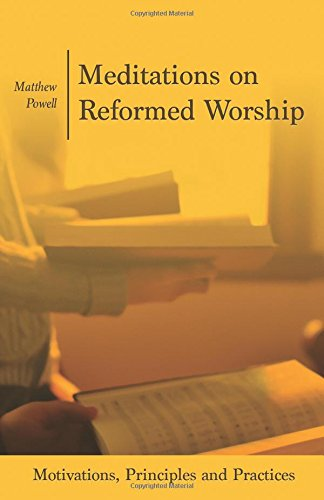 Meditations on Reformed Worship